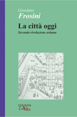 Giordano Frosini - La città oggi